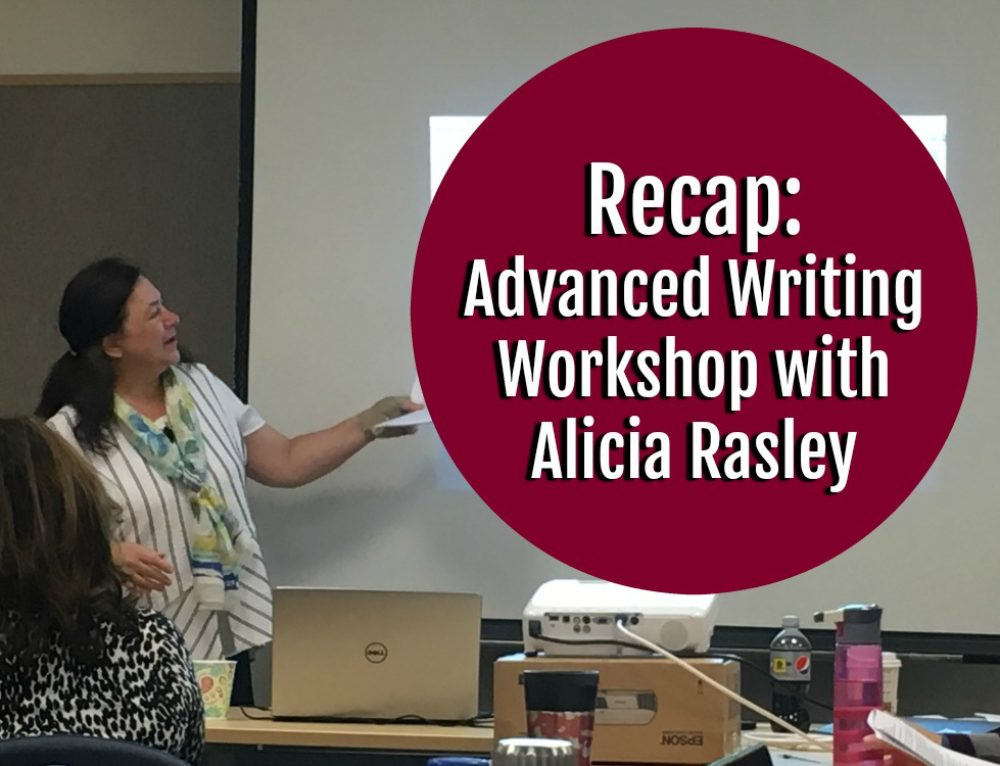 Recap: Advanced Writing Workshop with Alicia Rasley